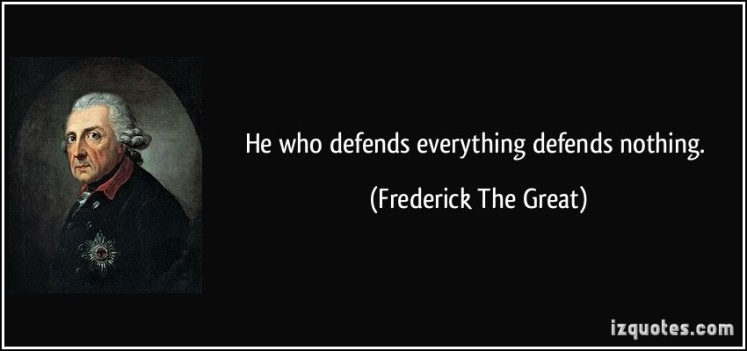 he-who-defends-everything-defends-nothing-frederick-the-great-65679